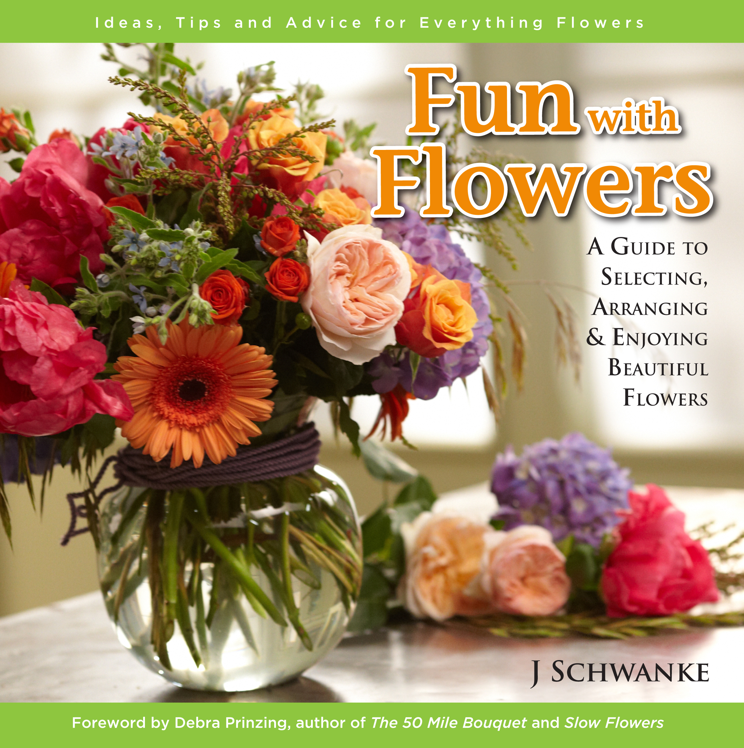 "J's First Book... ""Fun with Flowers- A Guide to selecting, arranging and enjoying beautiful flowers!"